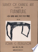 Furniture Being Chapter Viii Of Survey Of Chinese Art