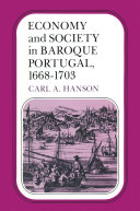 Economy and Society in Baroque Portugal  1668   1703