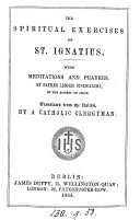 The spiritual exercises of st  Ignatius  with meditations and prayers by L  Siniscalchi  tr  by a Catholic clergyman