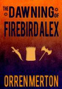 The Dawning of Firebird Alex [Pdf/ePub] eBook