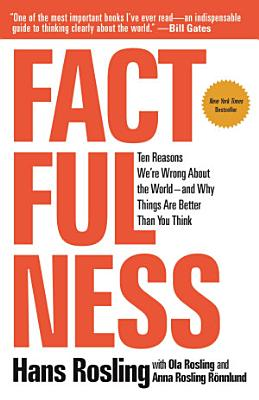Book cover of 'Factfulness' by Hans Rosling, Anna Rosling Rönnlund, Ola Rosling
