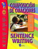 Composicion de Oraciones Sentence Writing   A Bilingual Skill Building Workbook Gr  1 3