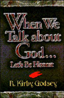 When We Talk about God  let s be Honest