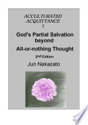 ACCULTURATED ACQUITTANCE1God's Partial Salvation beyond All or nothing thought 2nd edition
