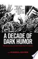 A Decade of Dark Humor
