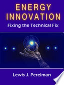 Energy Innovation - Fixing the Technical Fix