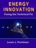Energy Innovation   Fixing the Technical Fix