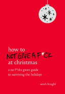 How to Not Give a F*ck at Christmas [Pdf/ePub] eBook