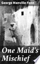 One Maid s Mischief