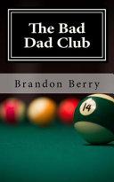 The Bad Dad Club