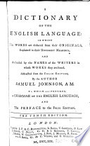 A dictionary of the English language. Abstracted from the folio ed., by the author. To which is prefixed, A grammar of the English language