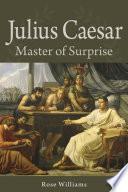 Julius Caesar Master of Surprise