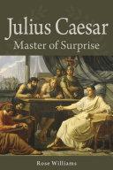 Julius Caesar Master of Surprise [Pdf/ePub] eBook
