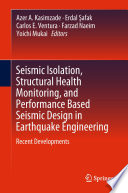 Seismic Isolation  Structural Health Monitoring  and Performance Based Seismic Design in Earthquake Engineering