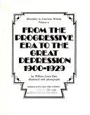 From the progressive era to the great depression, 1900-1929