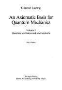 An Axiomatic Basis for Quantum Mechanics  Quantum mechanics and macrosystems