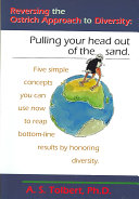 Reversing The Ostrich Approach To Diversity Pulling Your Head Out Of The Sand Book