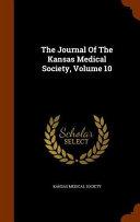 The Journal Of The Kansas Medical Society Volume 10