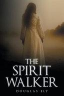 The Spirit Walker