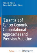 Essentials of Cancer Genomic  Computational Approaches and Precision Medicine Book