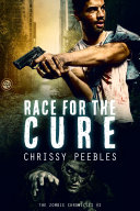 The Zombie Chronicles - Book 2 - Race For The Cure Pdf/ePub eBook