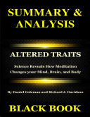 Summary & Analysis : Altered Traits By Daniel Goleman and Richard J Davidson : Science Reveals How Meditation Changes Your Mind, Brain, and Body