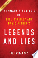 Legends and Lies by Bill O   Reilly and David Fisher   Summary   Analysis Book