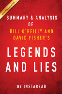 Legends and Lies by Bill O   Reilly and David Fisher   Summary   Analysis