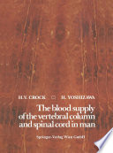 The blood supply of the vertebral column and spinal cord in man Book