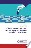A Novel RFID Based Anti-Counterfeiting Scheme For Retailer Environment- PhD.Thesis