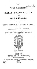 The Pious Christian's Daily Preparation for Death & Eternity ... Extracted from Hele's Devotions. New Edition