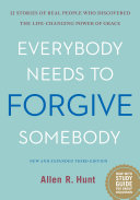 Everybody Needs to Forgive Somebody