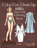 Color  Cut  Dress Up 1980s Paper Dolls Coloring Book  Dollys and Friends Originals
