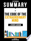 Extended Summary Of The Code Of The Extraordinary Mind - By Vishen Lakhiani