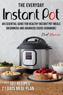 The Everyday Instant Pot Cookbook