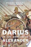 Darius in the Shadow of Alexander