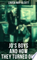 JO S BOYS AND HOW THEY TURNED OUT
