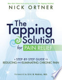 """The Tapping Solution for Pain Relief"" by Nick Ortner"