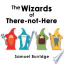The Wizards of There not Here Book