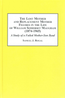 The Lost Mother and the Replacement Mother Figures in the Life of William Somerset Maugham  1874 1965