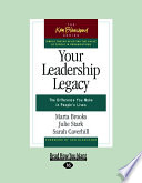 Your Leadership Legacy: The Difference You Make in People's Lives (Large Print 16pt)