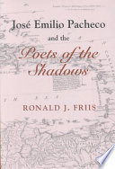 Read Online José Emilio Pacheco and the Poets of the Shadows For Free