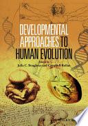Developmental Approaches to Human Evolution Book
