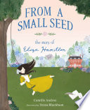 From a Small Seed   The Story of Eliza Hamilton