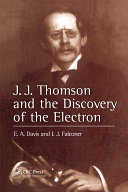 J.J. Thompson And The Discovery Of The Electron