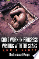 God S Work In Progress Writing With The Scars