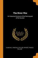 The River War: An Historical Account of the Reconquest of the Soudan Read Online
