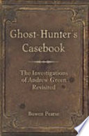 Ghost Hunter s Casebook