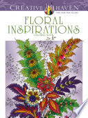 Creative Haven Floral Inspirations Coloring Book Book PDF