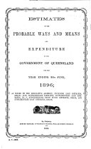 Estimates of the Probable Ways and Means and Expenditure of the Government of Queensland